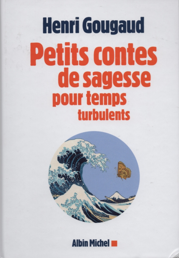 PETITS CONTES DE SAGESSE POUR TEMPS TURBULENTS,HENRI GOUGAUD