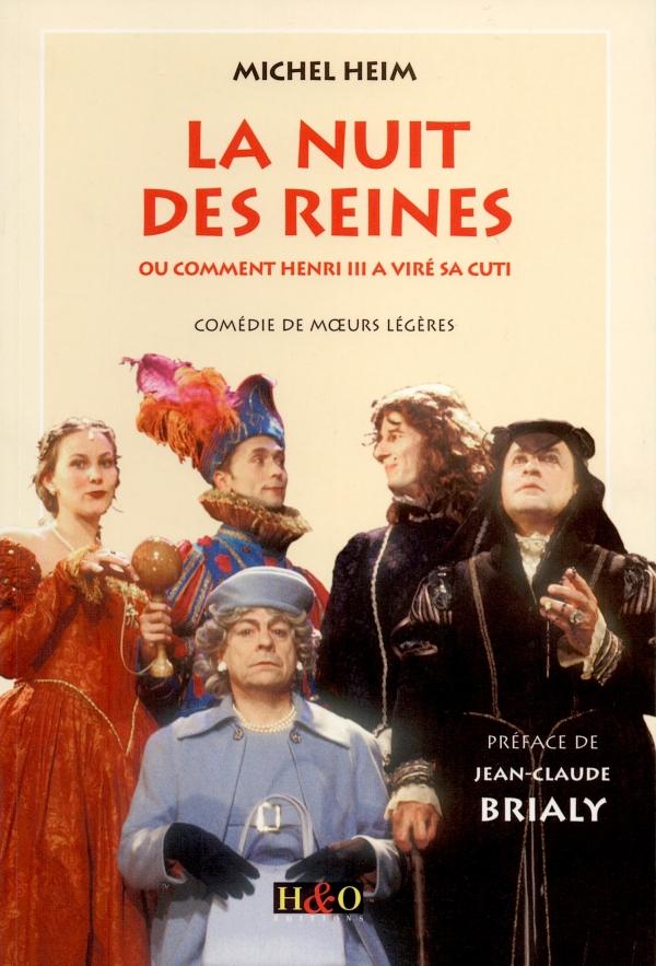 LA NUIT DES REINES,HENRI III,COMÉDIE,JEAN-CLAUDE BRIALY,H&O