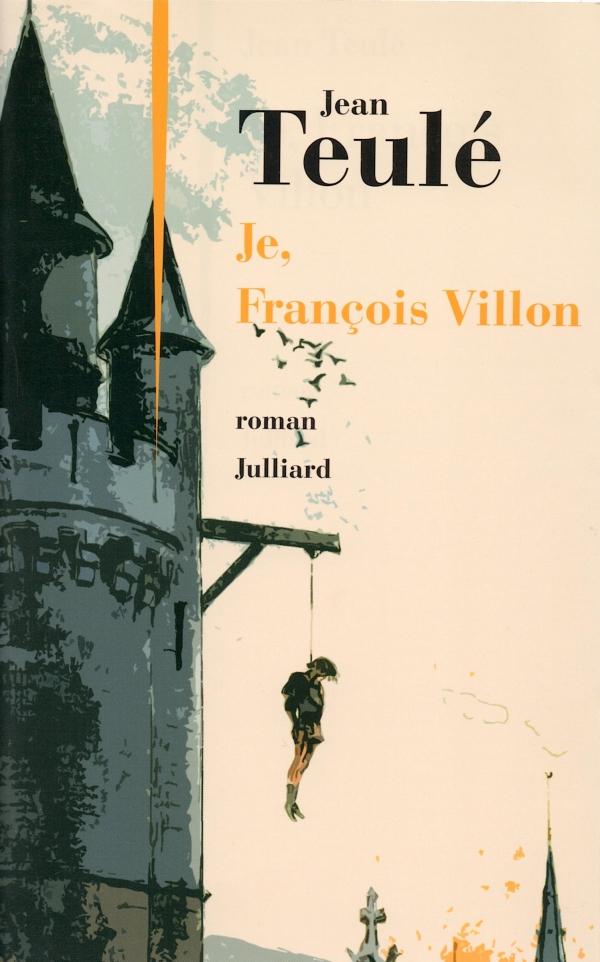 FRANÇOIS VILLON,ROMAN,JEAN TEULÉ
