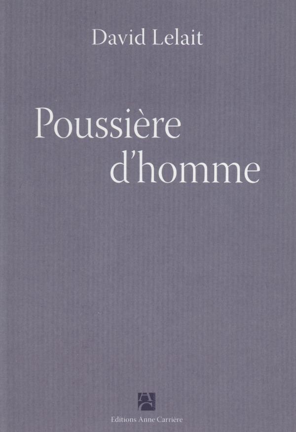 DAVID LELAIT,POUSSIÈRE D'HOMME