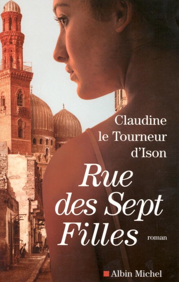 CLAUDINE LE TOURNEUR D'ISON,ROMAN,RUE DES SEPT FILLES
