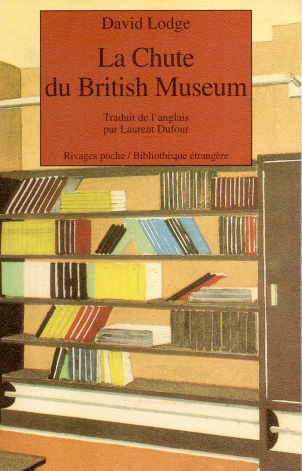 DAVID LODGE,LIRE,LIVRE,ROMAN,LA CHUTE DU BRITISH MUSEUM