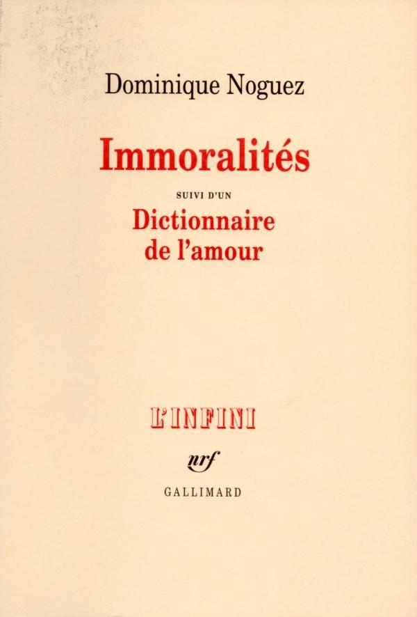 IMMORALITÉS,DOMINIQUESNOGUEZ,AMOUR,DICTIONNAIRE,LIRE,LIVRE