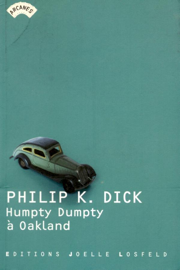 HUMPTY DUMPTY À OAKLAND,philip k.dick,LIRE,LIVRE