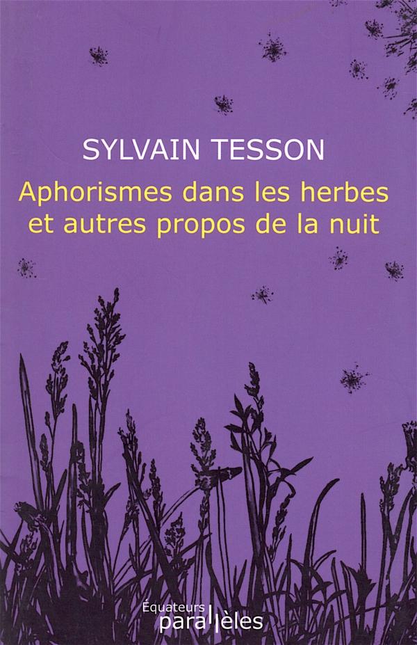 TESSON,SYLVAIN TESSON,APHORISMES DANS LES HERBES