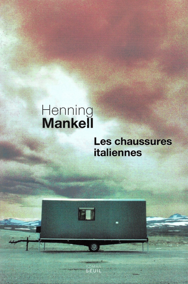 LES CHAUSSURES ITALIENNES,HENNING MANKELL,ROMAN SEUIL