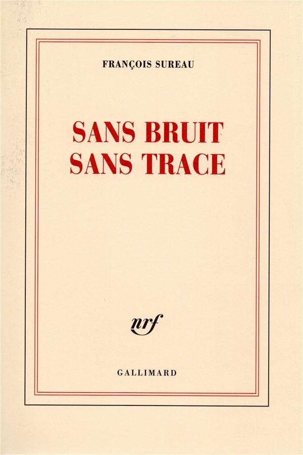 FRANÇOIS SUREAU, SANS BRUIT SANS TRACE,LIRE,livre, poÉsie