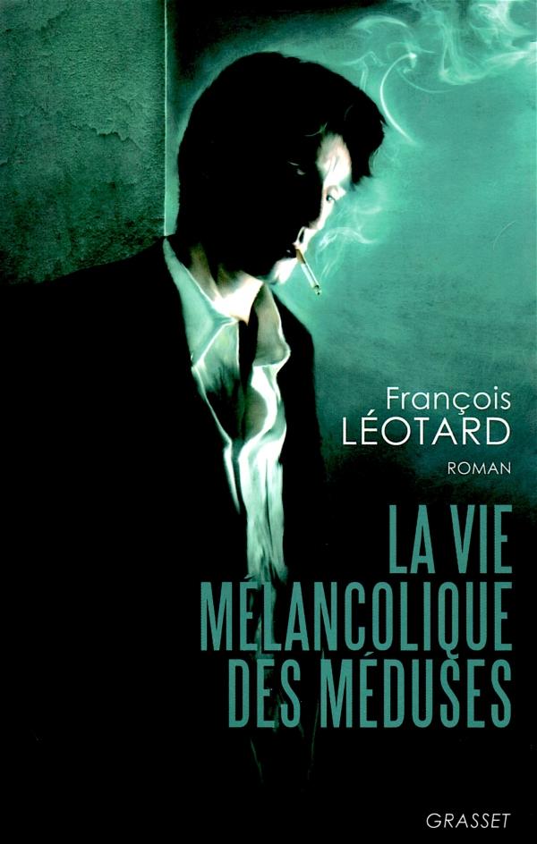 la vie mÉlancolique des mÉduses,franÇois lÉotard,lire,livre