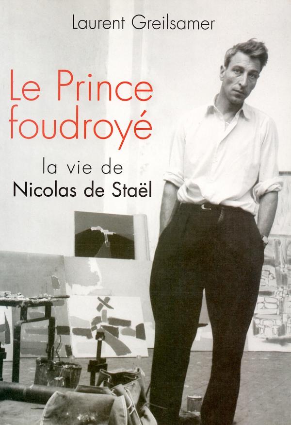 LE PRINCE FOUDROYÉ,NICOLAS DE STAËL
