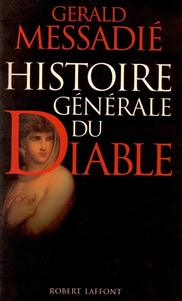 HISTOIRE GÉNÉRALE DU DIABLE, GÉRALD MESSADIÉ