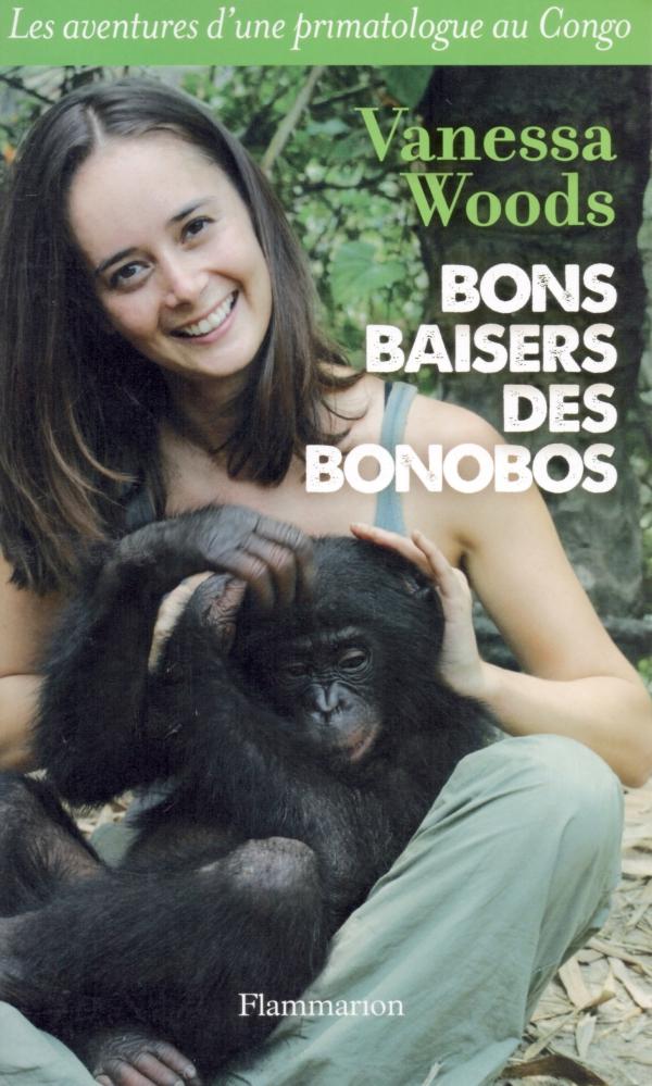 BON BAISER DES BONOBOS,SCIENCE,PRIMATOLOGIE,CONGO,SINGES,BONOBOS,VANESSA WOODS