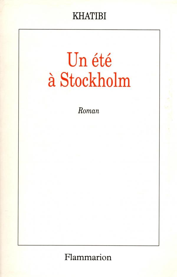 UN ÉTÉ À STOCKHOLM,KHATIBI,LIVRE,ROMAN,LIRE