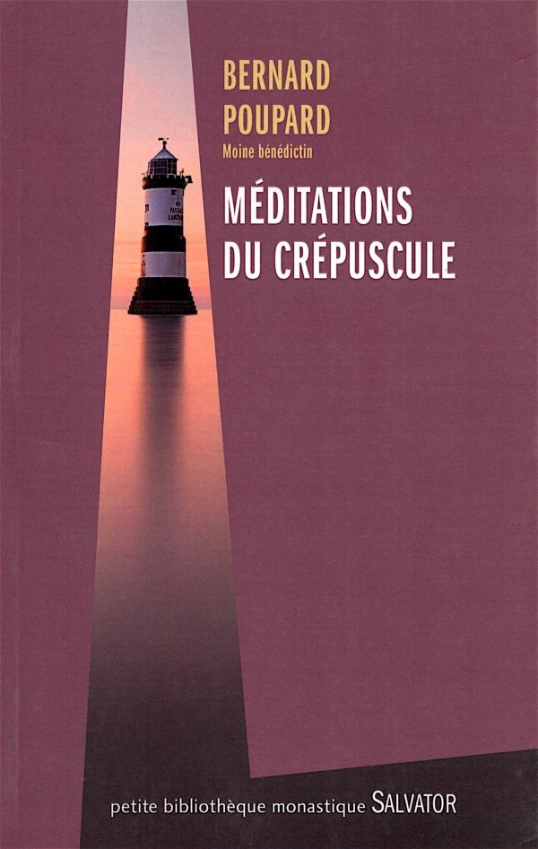 bernard poupard,MÉDITATIONS DU CRÉPUSCULE