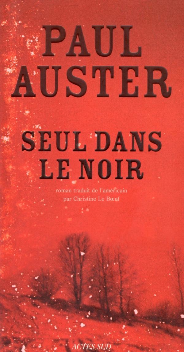 SEUL DANS LE NOIR,PAUL AUSTER
