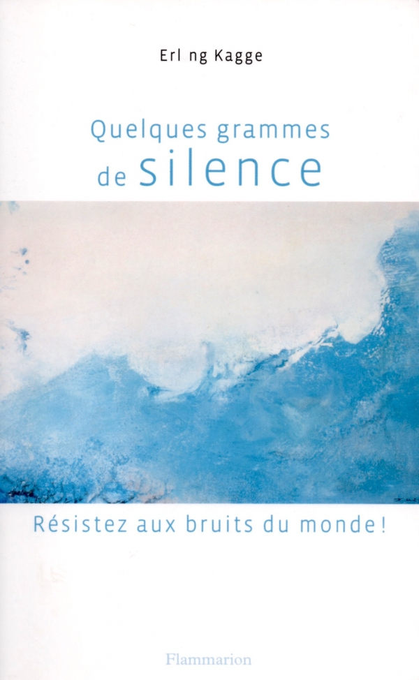 SILENCE,BRUITS,LIRE,LIVRE,ERLING KAGGE