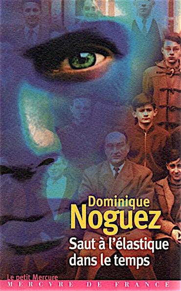 DOMINIQUE NOGUEZ,LIRE,LIVRE,SAUT À L'ÉLASTIQUE DANS LE TEMPS,HUMOUR